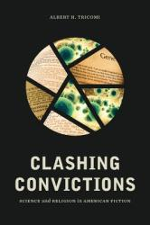 Clashing Convictions: Science and Religion in American Fiction (ISBN: 9780814253076)