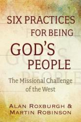 Practices for the Refounding of God's People: The Missional Challenge of the West (ISBN: 9780819233844)