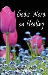God's Word on Healing (ISBN: 9780977738076)