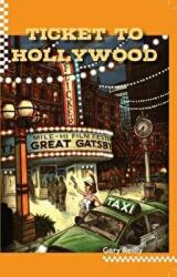 Ticket to Hollywood (ISBN: 9780984786015)