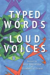 Typed Words, Loud Voices (ISBN: 9780986183522)