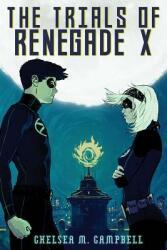 The Trials of Renegade X (ISBN: 9780989880718)