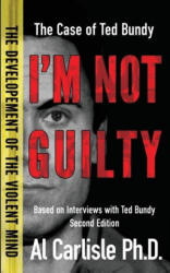 I'm Not Guilty: The Case of Ted Bundy (ISBN: 9780990857563)