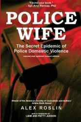 Police Wife: The Secret Epidemic of Police Domestic Violence (ISBN: 9780994861764)
