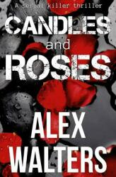 Candles and Roses (ISBN: 9780995511194)