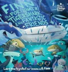 Finn the Fortunate Tiger Shark and His Fantastic Friends: Learn How to Protect Our Oceans with Finn (ISBN: 9780995774551)