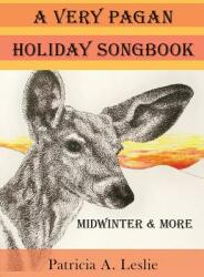 A Very Pagan Holiday Songbook: Midwinter and More (ISBN: 9780997113747)