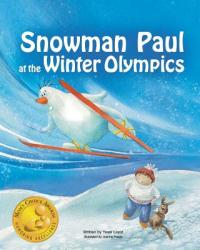 Snowman Paul at the Winter Olympics (ISBN: 9780997389920)