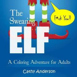 The Swearing Elf: A Coloring Adventure for Adults (ISBN: 9780998346366)