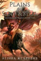 Plains of Sand and Steel (ISBN: 9780998737942)