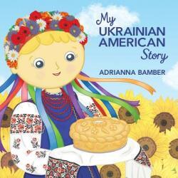 My Ukrainian American Story (ISBN: 9780998959115)
