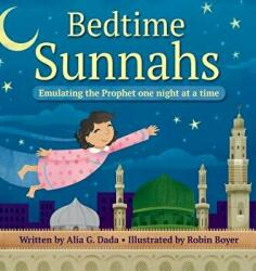 Bedtime Sunnahs: Emulating the Prophet One Night at a Time (ISBN: 9780999699119)