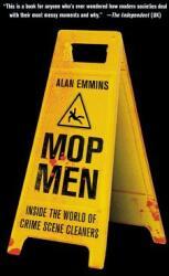 Mop Men: Inside the World of Crime Scene Cleaners (ISBN: 9781250082282)