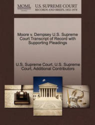 Moore V. Dempsey U. S. Supreme Court Transcript of Record with Supporting Pleadings (ISBN: 9781270123255)