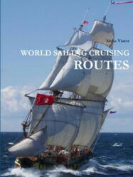 World Sailing Cruising Routes (ISBN: 9781304623768)