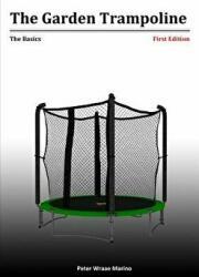 The Garden Trampoline: The Basics (ISBN: 9781304754714)