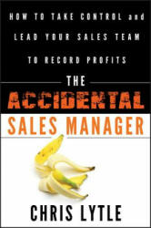 Accidental Sales Manager - Chris Lytle (2011)