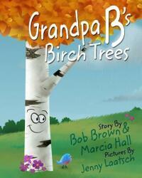 Grandpa B's Birch Trees (ISBN: 9781364271725)
