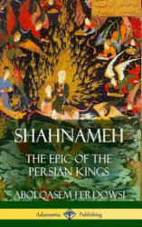 Shahnameh: The Epic of the Persian Kings (ISBN: 9781387940097)