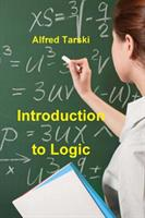 Introduction to Logic and to the Methodology of Deductive Sciences (ISBN: 9781388300296)