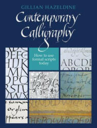 Contemporary Calligraphy - How to Use Formal Scripts Today (2011)