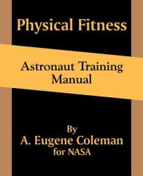 Physical Fitness Astronaut Training Manual (ISBN: 9781410101518)
