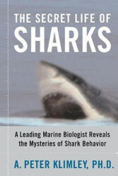 The Secret Life of Sharks: A Leading Marine Biologist Reveals the Mysteries of Shark Behavior (ISBN: 9781416578338)