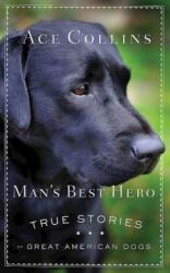 Man's Best Hero - Ace Collins (ISBN: 9781426776618)