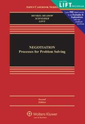 Negotiation: Processes for Problem Solving (ISBN: 9781454802648)
