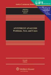 Antitrust Analysis: Problems, Text, and Cases, Seventh Edition (ISBN: 9781454824992)