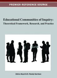 Educational Communities of Inquiry: Theoretical Framework, Research and Practice (ISBN: 9781466621107)