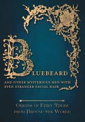 Bluebeard - And Other Mysterious Men with Even Stranger Facial Hair (ISBN: 9781473326330)