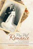 Pen-Pal Romance: The Story of Love Over Letters During World War II (ISBN: 9781480856264)