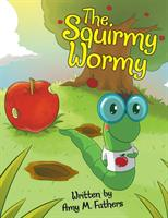 The Squirmy Wormy (ISBN: 9781480865174)