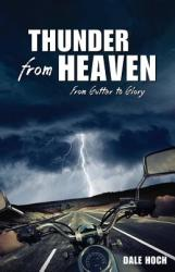 Thunder from Heaven: From Gutter to Glory (ISBN: 9781486611409)