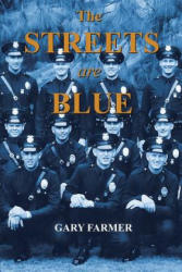 The Streets Are Blue: True Tales of Service from the Front Lines of the Los Angeles Police Department (ISBN: 9781491722497)