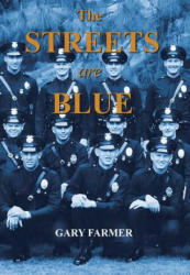 The Streets Are Blue: True Tales of Service from the Front Lines of the Los Angeles Police Department (ISBN: 9781491722510)
