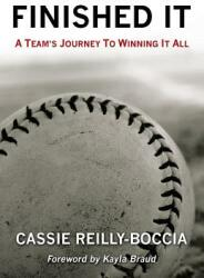 Finished It: A Team's Journey to Winning It All (ISBN: 9781491748435)