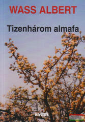 Wass Albert - Tizenhárom almafa (2002)