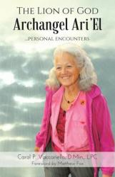 The Lion of God Archangel Ari'el: . . . Personal Encounters (ISBN: 9781504375191)