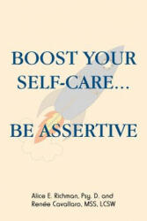 Boost Your Self-Care. . . Be Assertive (ISBN: 9781504395151)
