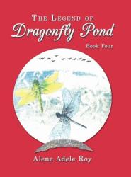 The Legend of Dragonfly Pond: Book Four (ISBN: 9781504903776)