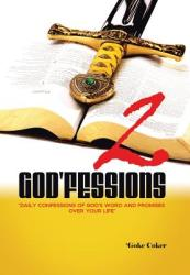 God'fessions 2: Daily Confessions of God's Word and Promises Over Your Life Volume Two (ISBN: 9781504908498)