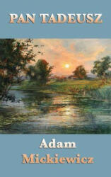 Pan Tadeusz - Adam Mickiewicz (ISBN: 9781515430421)