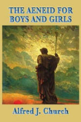 The Aeneid for Boys and Girls (ISBN: 9781515434955)