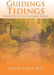 Guidings Tidings: Volume Two of the Pond Ghost Trilogy (ISBN: 9781524626013)