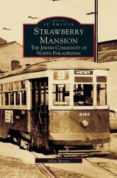 Strawberry Mansion: The Jewish Community of North Philadelphia (ISBN: 9781531601546)