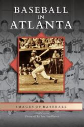 Baseball in Atlanta (ISBN: 9781531626709)