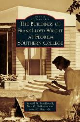 Buildings of Frank Lloyd Wright at Florida Southern College (ISBN: 9781531633127)