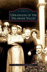 Ukrainians of the Delaware Valley (ISBN: 9781531642723)